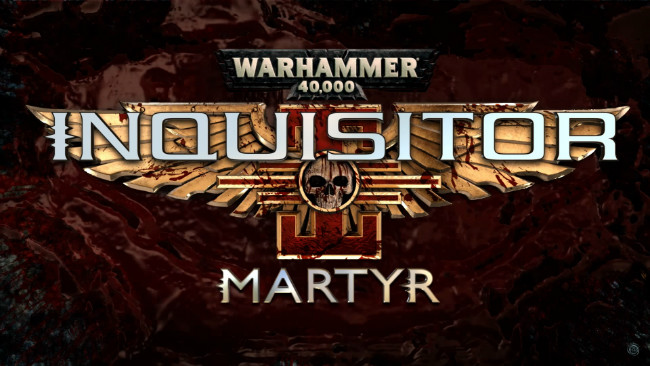 Warhammer 40K: Inquisitor – Martyr